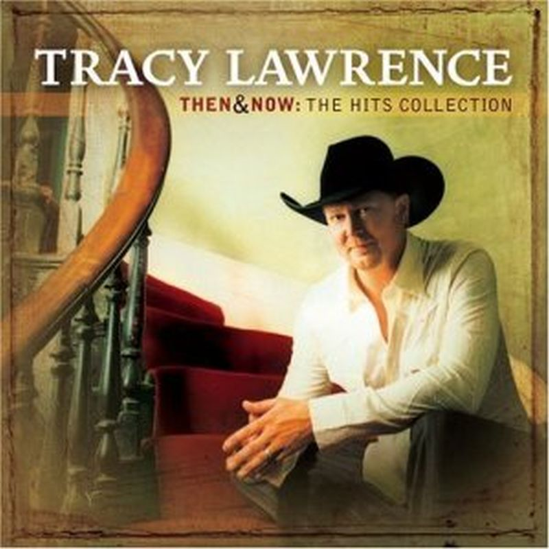 Tracy Lawrence - Then And Now: The Hits Collection - Cd
