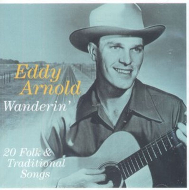 Eddy Arnold - Wanderin: 20 Folk & Traditional Songs - Cd