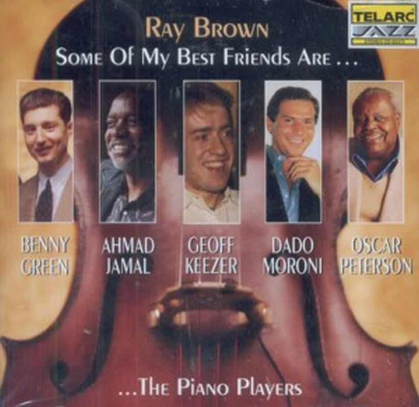 Ray Brown - Piano Players: Some Of My Best Friends... - Cd
