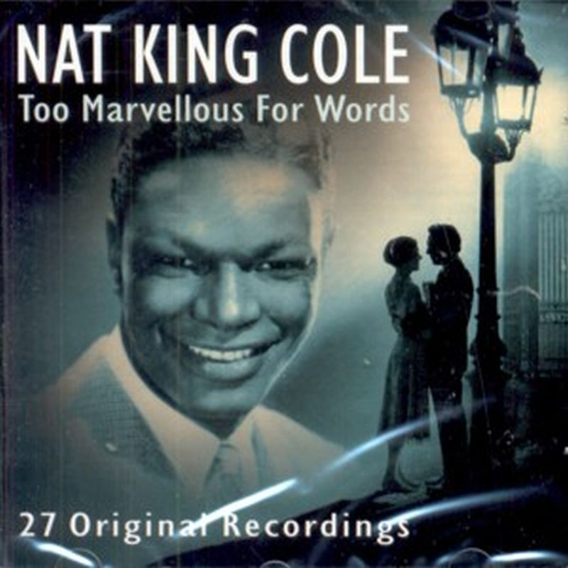 Nat King Cole - Too Marvellous For Words - Cd