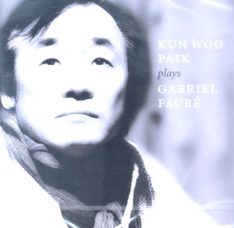 Kun- Woo Paik Plays Gabriel Faure