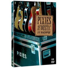 Pixies - Pixies Acoustic Live At Newport (2004 - Dvd)