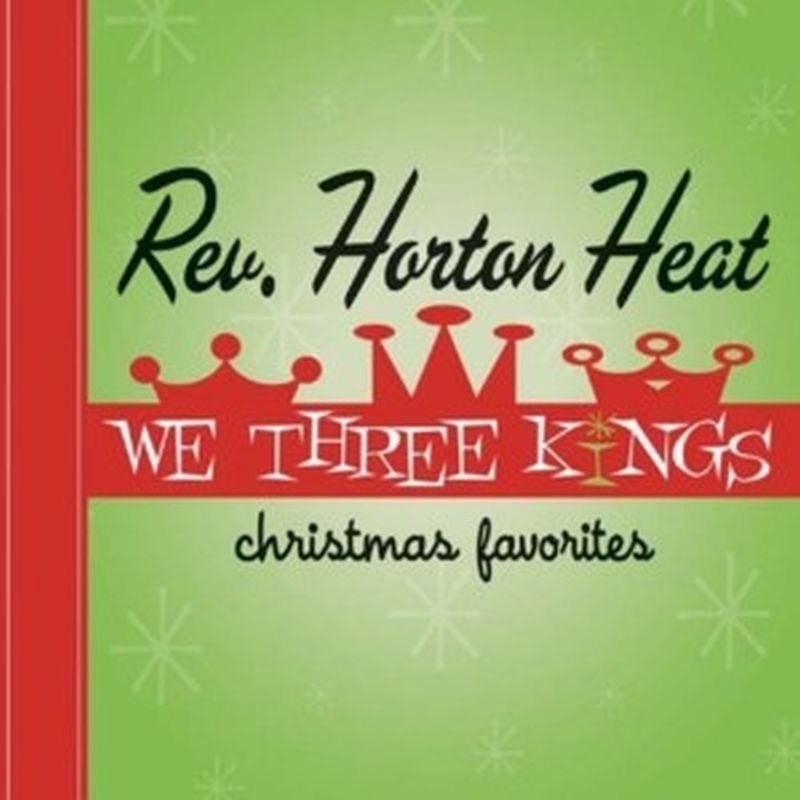 Reverend Horton Heat - We Three Kings: Christmas... - Cd