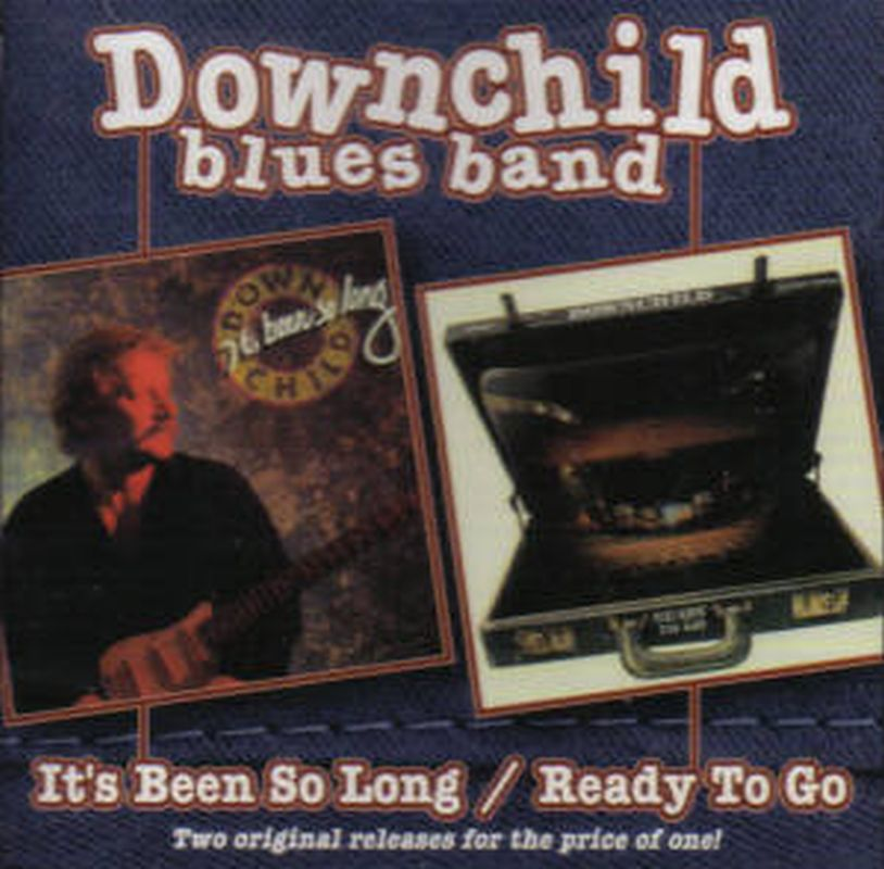 Downchild Blues Band - It's Been So Long/ready To Go - Cd