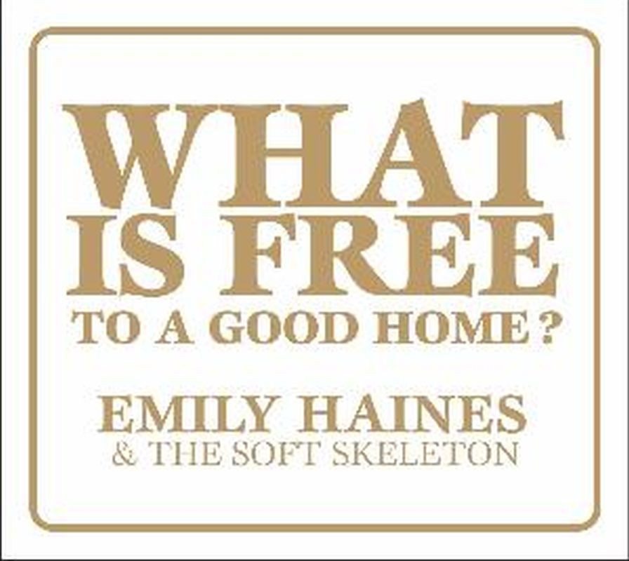 Emily Haines - What Is Free To A Good Home? - Cd