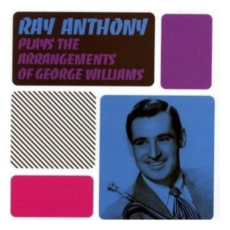Ray Anthony - Plays Arrangements Of George Williams - Cd