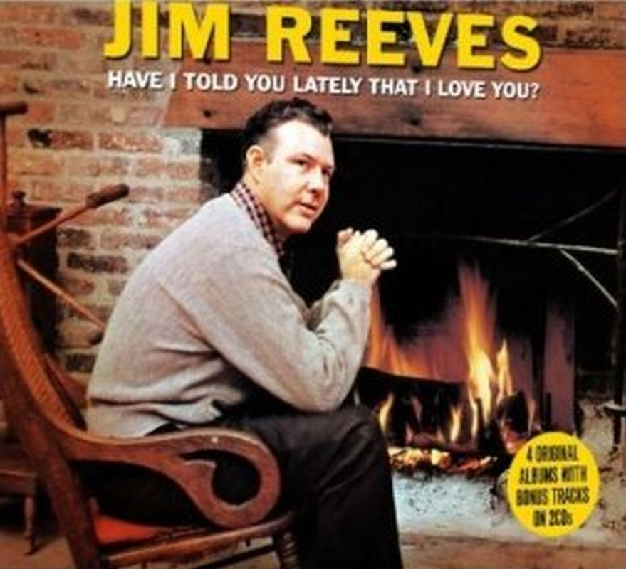 Jim Reeves - Have I Told You Lately/i Love You - 2 Cd Set