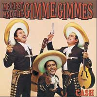 ME FIRST AND THE GIMME GIMMES / (輸入7')CASH